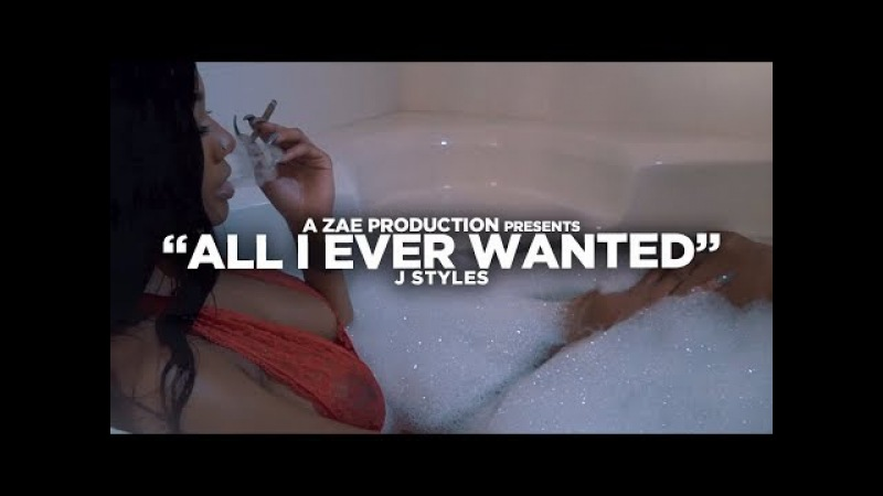 J Styles - All I Ever Wanted
