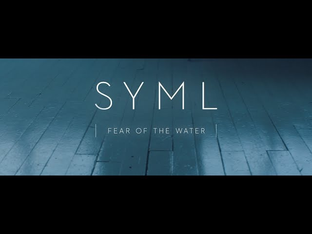 SYML - Fear of the Water [Official Music Video]