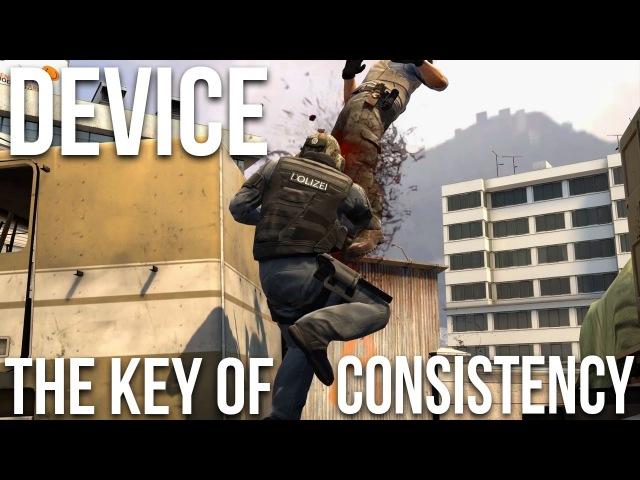 DEVICE - THE KEY OF CONSISTENCY (CS:GO Fragmovie)