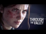 (Last of Us) ELLIE Through the Valley