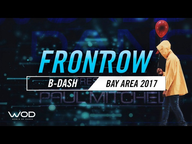 B-Dash | FrontRow | World of Dance Bay Area 2017 | WODBAY17