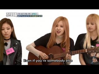 Rose - Not for long on Weekly idol (Full ver.) BLACKPINK