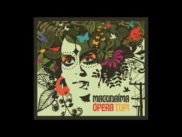 Macunaíma Opera Tupi Iara Rennó álbum completo full album