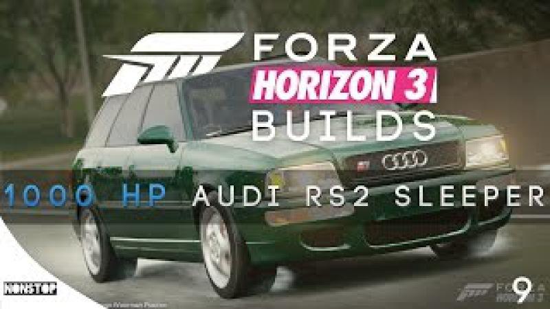 1,000 HP AUDI RS2 SLEEPER BUILD! - Forza Horizon 3 [XB1]