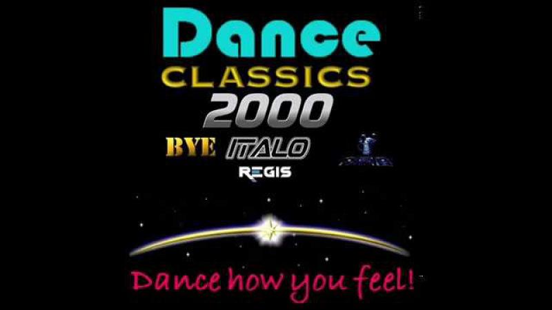 Dance Classic's 2000 (Bye Italo Regis)