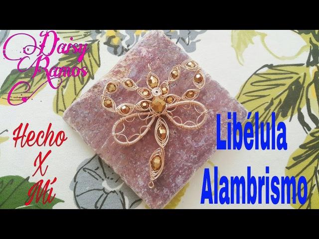 Libélula en Alambrismo, Dragonfly DIY