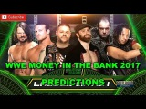 WWE Money In The Bank 2017 Money In The Bank Ladder Match Predictions #MITB WWE 2K17