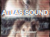 Atlas Sound - Cold and Golden