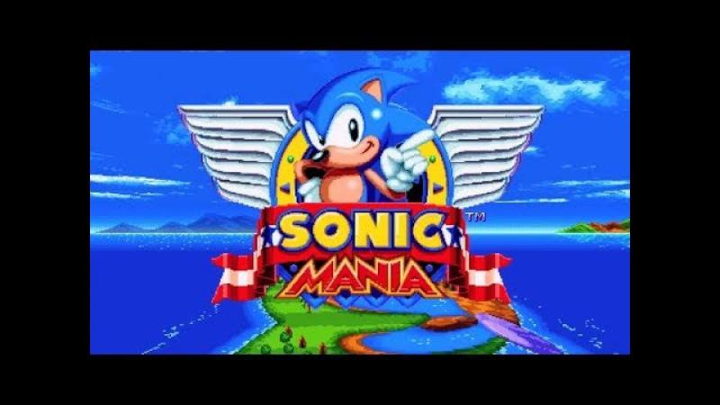 Sonic Mania 1 (прохожение от домика: )