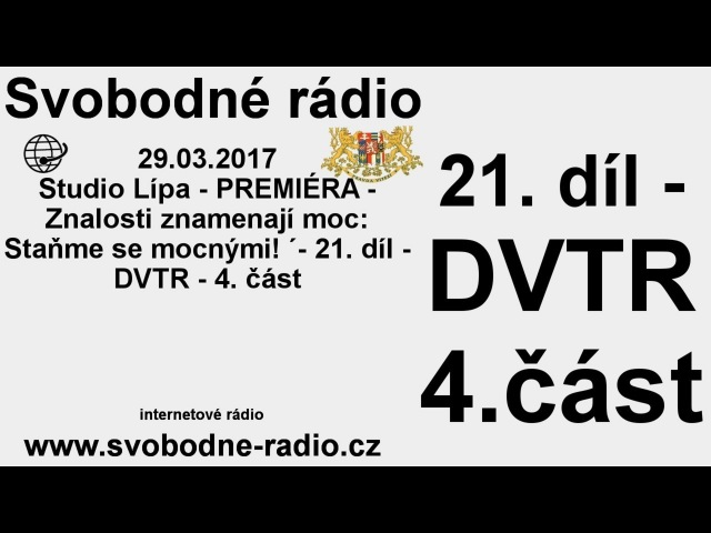 Svobodné rádio 29.03.2017 21. díl - DVTR - 4. část