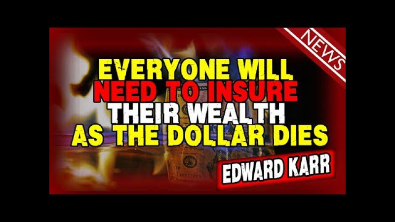 ♞ Edward Karr-Everyone Will Need To Insure Their Wealth As The Dollar Dies ♘
