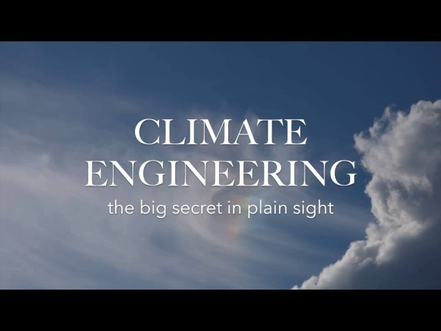 CLIMATE ENGINEERING - the big secret in plain sight