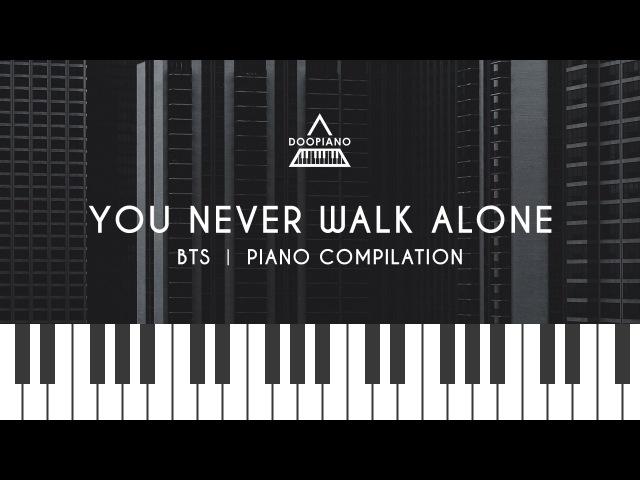 방탄소년단 (BTS) Album You Never Walk Alone Piano Compilation | 피아노 모음