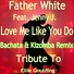 Father White - Love Me Like You Do (feat. Jenny J.) [Bachata Remix: Tribute to Ellie Goulding]