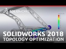 SOLIDWORKS 2018 Topology Optimization