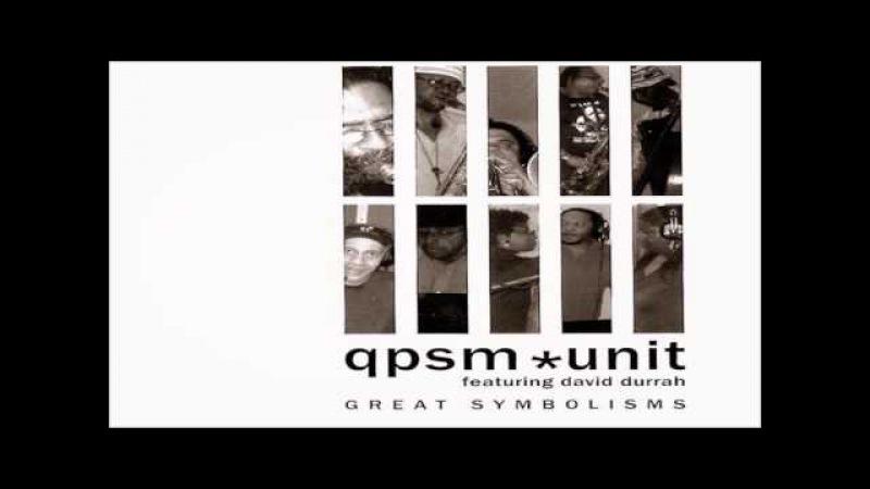 QPSM Unit featuring David Durrah -