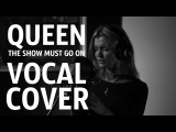 Queen - The Show Must Go On (VeraFox Cover)