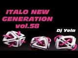 ITALO DISCO NEW GENERATION by Dj Yela vol.58 disco 80 2017
