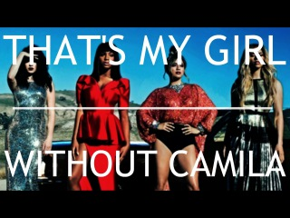 Fifth Harmony - That's My Girl (Without Camila, Fourth Harmony)