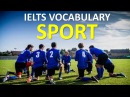 Vocabulary you MUST have for IELTS test band 8 | Topic sport