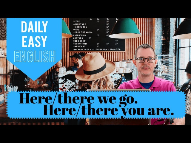 Learn English: Daily Easy English 1155: Here/there we go. Here/there you are.