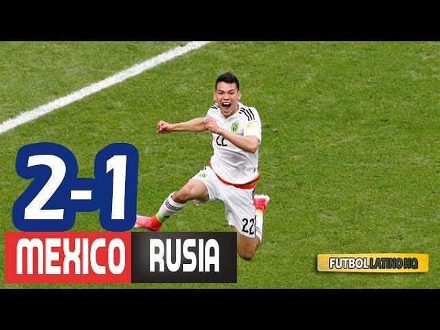 Mexico vs Rusia 2-1 Resumen Todos los Goles Copa Confederaciones 24/06/2017