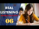 Real IELTS Listening Test 06 with answers and cripts