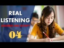 Real IELTS Listening Test 04 with answers and cripts