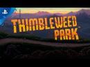 Thimbleweed Park Announce Trailer PS4 Apple iOS 11