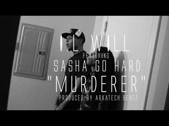 I.L Will ft. Sasha Go Hard