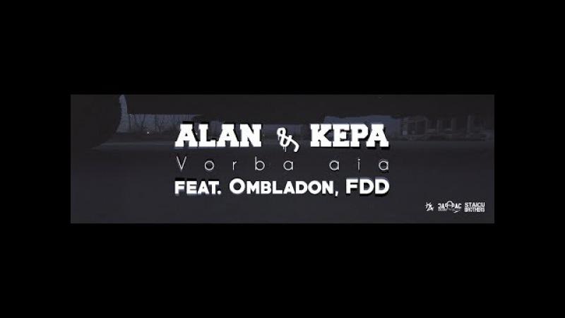 05. ALAN KEPA - Vorba Aia feat. Ombladon, FDD (Videoclip Oficial)