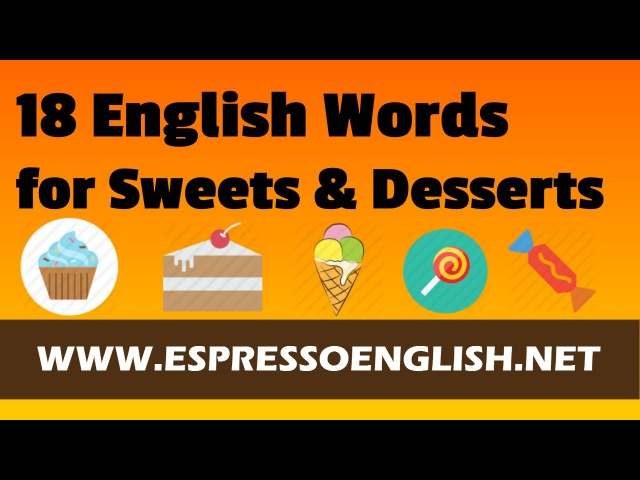 Learn English Vocabulary Words - Sweets Desserts