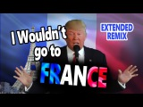 I Wouldn't go to France - Remixed long version!