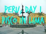 All of Peru in 12 days. Day 1: Pisco in Lima // Весь Перу за 12 дней. День 1: Писко в Лиме