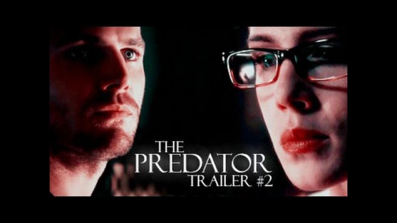 The Predator - Trailer 2 | Olicity AU