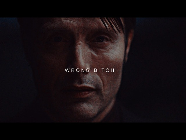 Will Graham Hannibal Lecter | Wrong Bitch