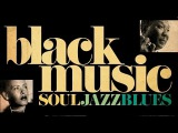 The Best of Black Music - Soul, Jazz &amp Blues Vol. 2