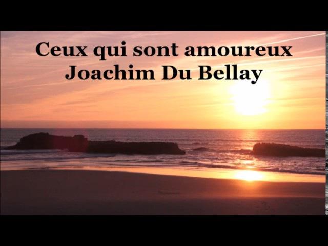 Ceux qui sont amoureux de Joachim Du Bellay - poème audio