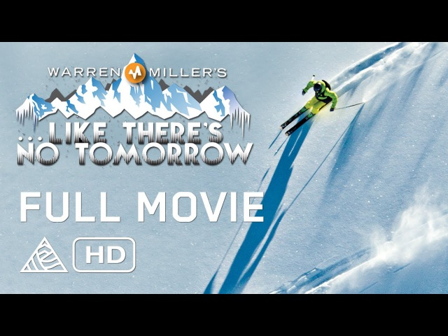 Warren Miller's Like There's No Tomorrow Full Movie Julia Mancuso Tommy Moe Xavier De Le Rue