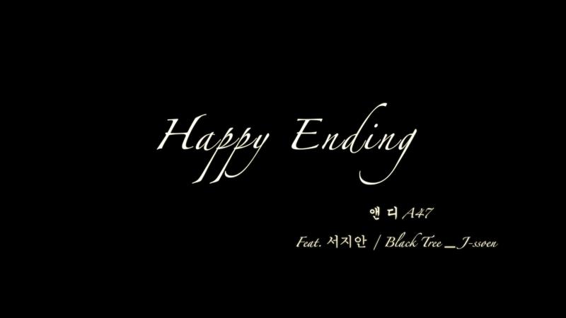 [MV] AndyA47 - Happy Ending (Korean Ver.) (Feat. 서지안, J ssoen of Black Tree)