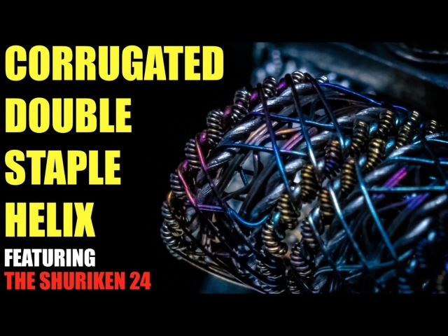 How to Build a Corrugated Double Staple Helix Coil | Featuring the Shuriken 24 RDA