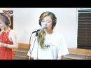RADIO LIVE MAMAMOO Yes I am 마마무 나로 말할 것 같으면 정오의 희망곡 김신영입니다 20170705