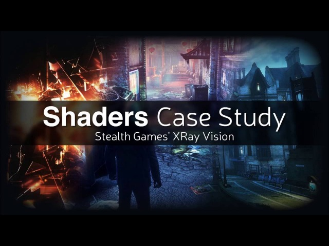 Shaders Case Study - Stealth Games' XRay Vision