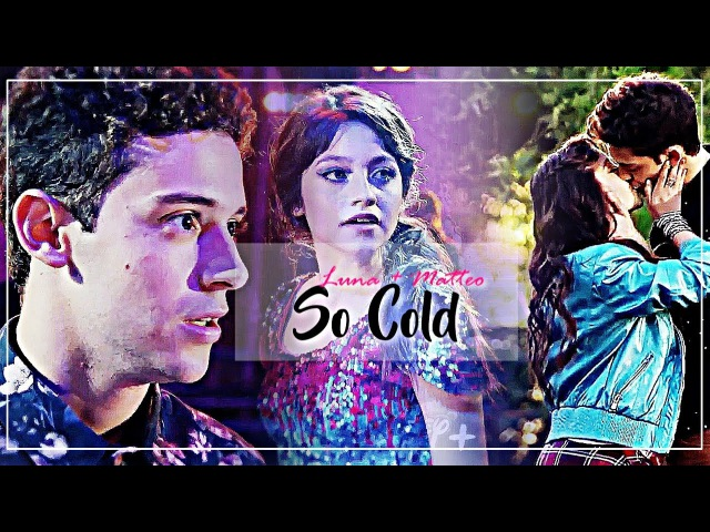 Soy Luna 2 | Luna Matteo •So Cold• Lutteo