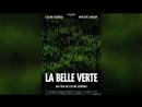 Прекрасная зеленая (1996) | La belle verte