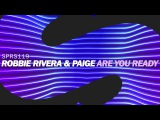 Robbie Rivera &amp Paige - Are You Ready