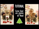Tutorial - DIY Make yourself a Christmas gnome | Faça você mesmo como fazer um gnomo de Natal