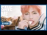 BTS - Save Me 3D Audio (Use HeadEarphones)  Download In Description