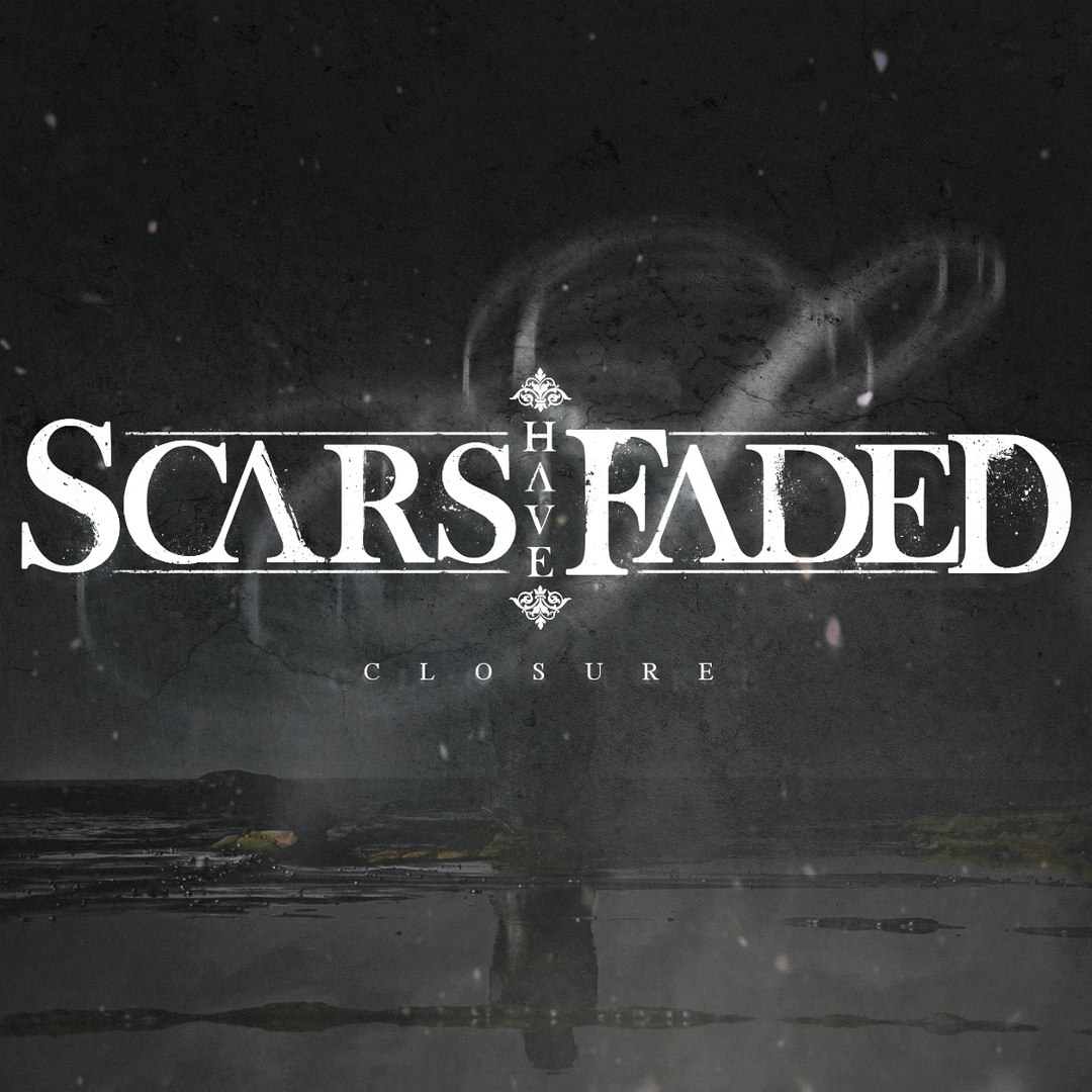 Scars Have Faded - Closure [EP] (2017)