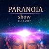 • PARANOIA SHOW 2017 •